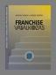 A Franchise Börzén kedvezménnyel lesz megvásárolható a Franchise Vállalkozás című könyv